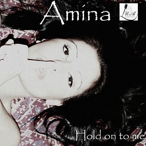 Play & Download Hold on to Me by Amina | Napster