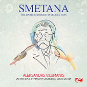 Play & Download Smetana: The Bartered Bride: Introduction (Digitally Remastered) by Aleksandrs Vilumanis | Napster