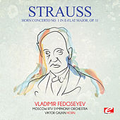 Play & Download Strauss: Horn Concerto No. 1 in E-Flat Major, Op. 11 (Digitally Remastered) by Vladimir Fedoseyev | Napster