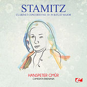 Stamitz: Clarinet Concerto No. 10 in B-Flat Major (Digitally Remastered) by Hanspeter Gmür