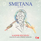 Play & Download Smetana: Má vlast (Digitally Remastered) by Vladimir Fedoseyev | Napster