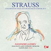 Play & Download Strauss: Concerto for Violin and Orchestra in D Minor, Op. 8 (Digitally Remastered) by Alexander Lazarev | Napster