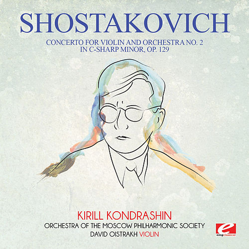 Shostakovich: Concerto for Violin and Orchestra No. 2 in C-Sharp Minor, Op. 129 (Digitally Remastered) by Kirill Kondrashin
