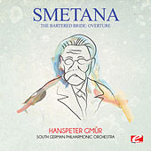 Play & Download Smetana: The Bartered Bride: Overture (Digitally Remastered) by Hanspeter Gmür | Napster