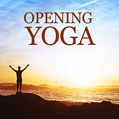 Play & Download Opening Yoga by Various Artists | Napster