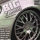 Big Wheels of Louisiana: What You Know Bout Them Boys From The Boot (Chopped & Screwed) by Various Artists
