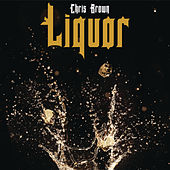 Liquor by Chris Brown