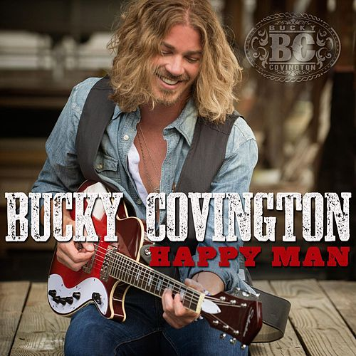Play & Download Happy Man by Bucky Covington | Napster