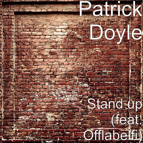 Play & Download Stand up (feat. Offlabelfi) by Patrick Doyle | Napster