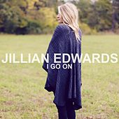 Play & Download I Go On by Jillian Edwards | Napster