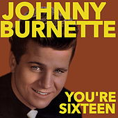 You're Sixteen by Johnny Burnette