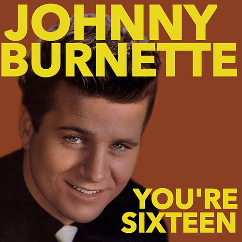 Play & Download You're Sixteen by Johnny Burnette | Napster