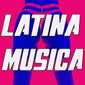 Latina Musica by Various Artists