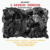 A German Requiem by Berlin Philharmonic Orchestra