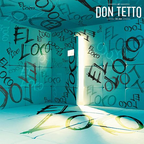 Play & Download El Loco by Don Tetto | Napster