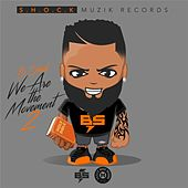 Play & Download We Are the Movement 2 by B-Shock  | Napster