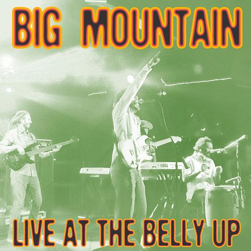 Play & Download Live at the Belly Up by Big Mountain | Napster