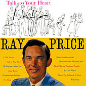 Play & Download Talk to Your Heart by Ray Price | Napster
