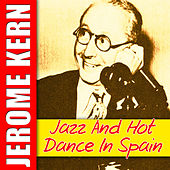 Play & Download Jazz and Hot Dance in Spain by Jerome Kern | Napster