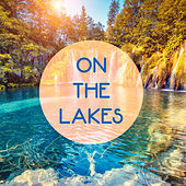 Play & Download On the Lakes by Various Artists | Napster