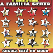 Play & Download A Família Certa, Angola Está Na Moda by Various Artists | Napster