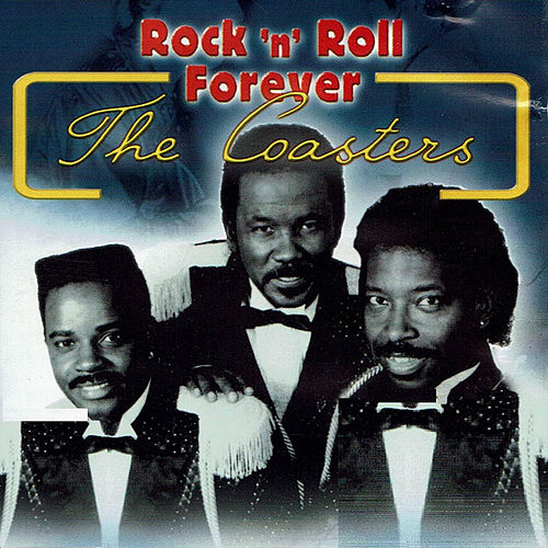 Play & Download Rock 'N' Roll Forever by The Coasters   Napster