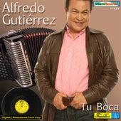 Tu Boca by Alfredo Gutierrez
