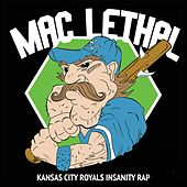 Play & Download Kansas City Royals Insanity Rap by Mac Lethal | Napster
