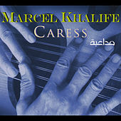 Play & Download Caress by Marcel Khalife | Napster