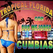 Play & Download Con Sus Mejores Cumbias by Tropical Florida | Napster