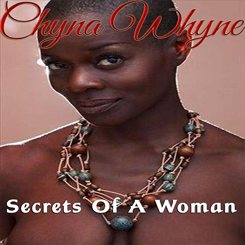 Play & Download Secrets of a Woman by Chyna Whyne | Napster