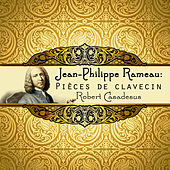 Play & Download Jean-Philippe Rameau: Pièces de clavecin by Robert Casadesus | Napster