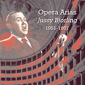 Play & Download Opera Arias [1951 - 1957] by Jussi Björling | Napster