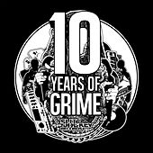 Play & Download Slit Jockey Presents 10 Years of Grime by Various Artists | Napster