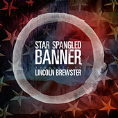 Star Spangled Banner (National Anthem) by Lincoln Brewster