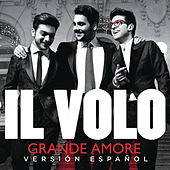 Play & Download Grande Amore (Spanish Version) by Il Volo | Napster