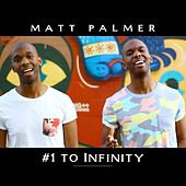 Play & Download #1 to Infinity by Matt Palmer | Napster
