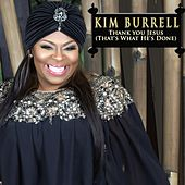 Play & Download Thank You Jesus (That's What He's Done) by Kim Burrell | Napster