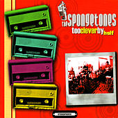 Play & Download Too Clever by Half by The Spongetones | Napster