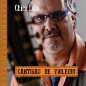 Play & Download Cantigas de Violeiro by Chico Lobo | Napster