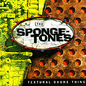Play & Download Textural Drone Thing by The Spongetones | Napster