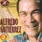 Historia Músical De… - 40 Éxitos by Alfredo Gutierrez