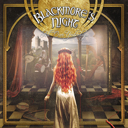 Play & Download All Our Yesterdays by Blackmore's Night | Napster