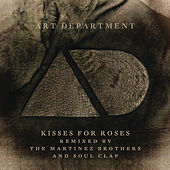Play & Download Kisses For Roses (Remixes) by Art Department | Napster