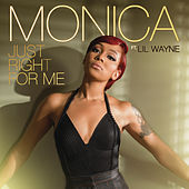 Play & Download Just Right For Me by Monica | Napster