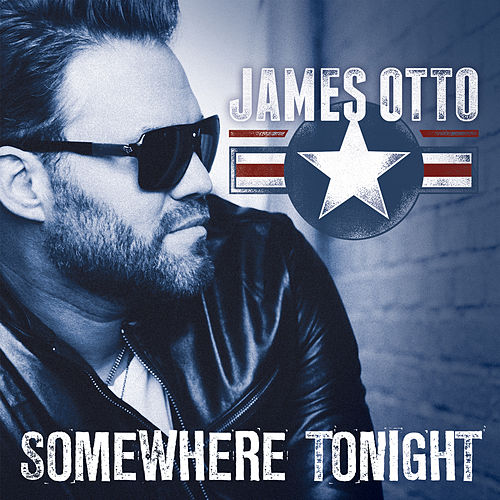 Play & Download Somewhere Tonight by James Otto | Napster
