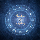 Creatures of Prophecy by Various Artists