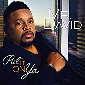Play & Download Put It on Ya by Mr. David | Napster
