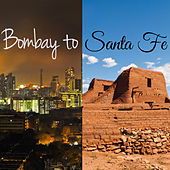 Bombay to Santa Fe by Various Artists