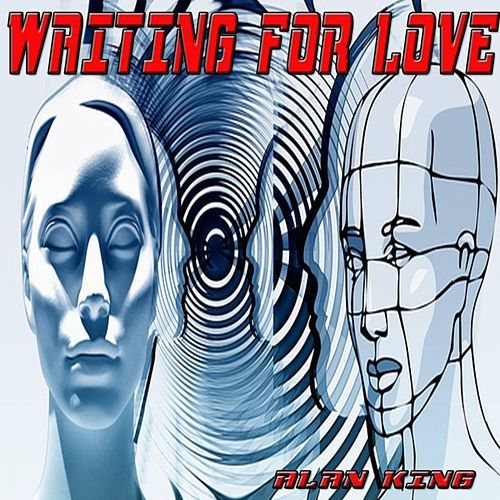 Play & Download Waiting for Love by Alan King | Napster